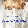 Come To The Well Social  Media Graphic